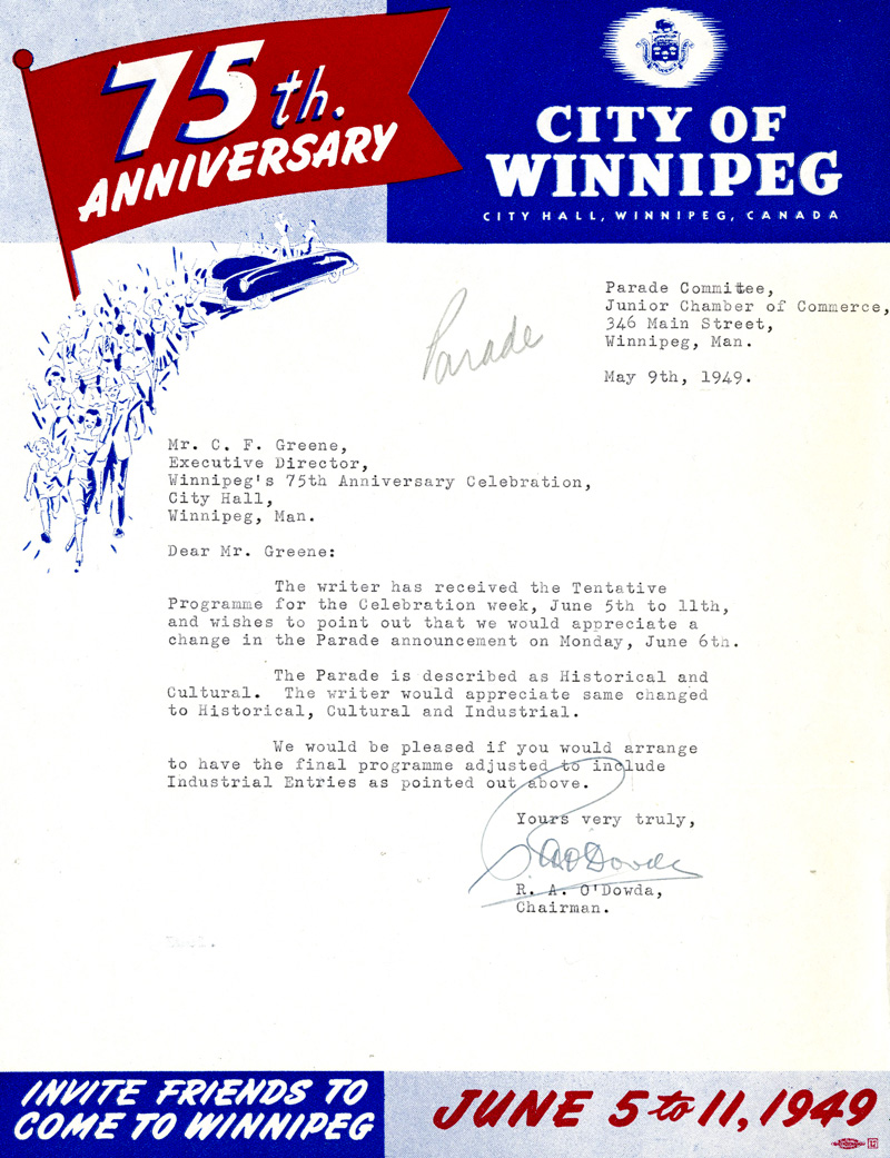 Letter from the Chairman of the Parade Committee, R. A. O'Dowda, to the Executive Director of Winnipeg's 75th Anniversary Celebration, C. F. Greene, May 9, 1949 (Special Committee on 75th Anniversary of Incorporation of City of Winnipeg, File 238).