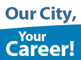 Our City Your Career