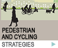 Pedestrian and Cycling Strategies