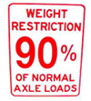 Weight Restriction - 90% of Normal Axle Loads